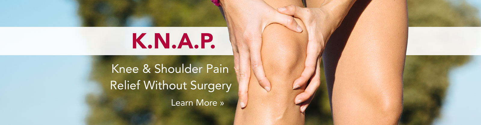 KNAP - Knee & Shoulder Pain Relief Without Surgery - Learn More!